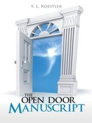 The Open Door Manuscript ebook by S. L. Koestler