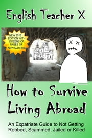 How To Survive Living Abroad ebook by English Teacher X