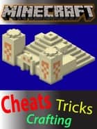 Minecraft: The Ultimate Cheats, Tricks, and Crafting Guide ebook by Joseph Lenz