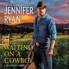 Waiting on a Cowboy audiobook by Jennifer Ryan