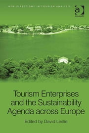 Tourism Enterprises and the Sustainability Agenda across Europe ebook by Mr David Leslie,Professor Dimitri Ioannides