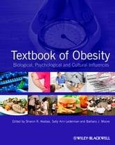 Textbook of Obesity - Biological, Psychological and Cultural Influences ebook by