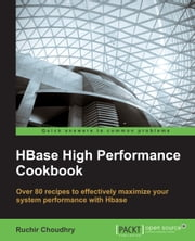 HBase High Performance Cookbook ebook by Ruchir Choudhry