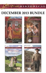 Love Inspired Historical December 2013 Bundle - Mail-Order Mistletoe Brides\The Wife Campaign\A Hero for Christmas\Return of the Cowboy Doctor ebook by Jillian Hart,Regina Scott,Jo Ann Brown,Lacy Williams