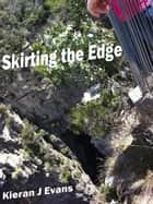 Skirting the Edge ebook by Kieran J. Evans