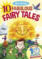 10 Fabulous Fairy Tales for 4-8 Year Olds (Perfect for Bedtime & Independent Reading) (Series: Read together for 10 minutes a day) ebook by Arcturus Publishing