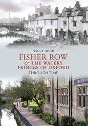 Fisher Row & the Watery Fringes of Oxford Through Time