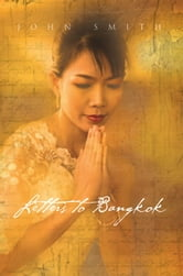 Letters to Bangkok ebook by John Smith