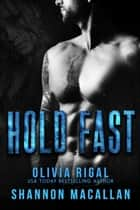 Hold Fast ebook by Olivia Rigal, Shannon Macallan