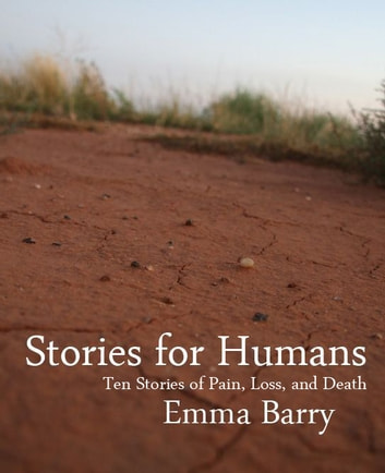Stories for Humans: Ten Stories of Pain, Loss, and Death