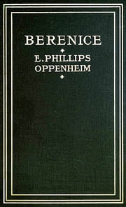 Berenice ebook by Edward Phillips Oppenheim