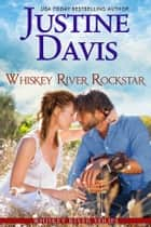 Whiskey River Rockstar ebook by Justine Davis