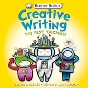Basher Basics: Creative Writing ebook by Simon Basher,Mary Budzik