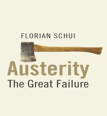 Austerity - The Great Failure ebook by Florian Schui