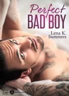 Perfect Bad Boy ebook by Lena K. Summers