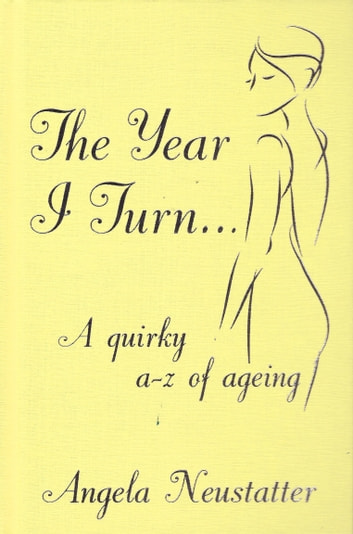 The Year I Turn' - A Quirky A-Z of Ageing ebook by Angela Neustatter
