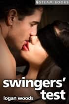 Swingers' Test ebook by Logan Woods, Steam Books