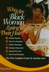 Why Are Black Women Losing Their Hair ebook by Barry Fletcher