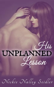 His Unplanned Lesson ebook by Nickie Nalley Seidler