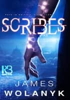 Scribes ebook by James Wolanyk