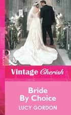 Bride By Choice (Mills & Boon Vintage Cherish) ebook by Lucy Gordon