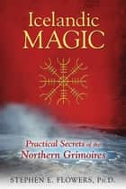 Icelandic Magic ebook by Stephen E. Flowers, Ph.D.