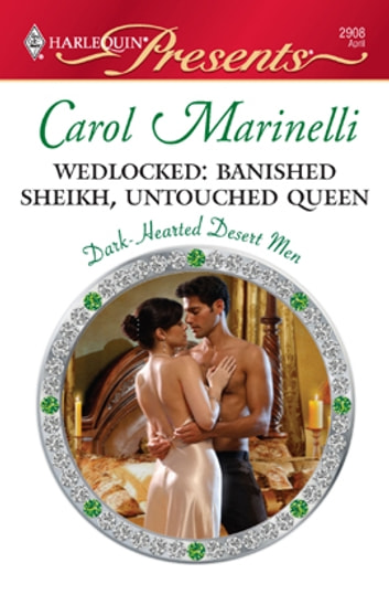 Wedlocked: Banished Sheikh, Untouched Queen - A Contemporary Royal Romance ebook by Carol Marinelli