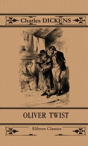 Oliver Twist. ebook by Charles Dickens