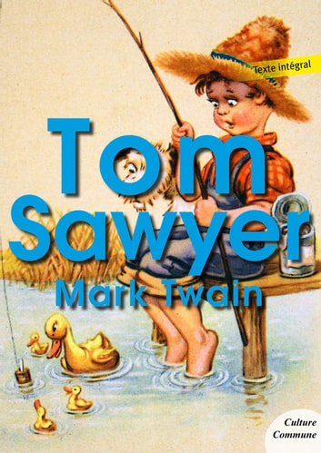 Les aventures de Tom Sawyer ebook by Mark Twain