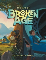 The Art of Broken Age ebook by Various