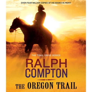 The Oregon Trail - The Trail Drive, Book 9 audiobook by Ralph Compton