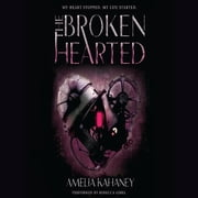 The Brokenhearted audiobook by Amelia Kahaney