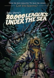 Can You Survive: Jules Verne's 20,000 Leagues Under the Sea - A Choose Your Path Book ebook by Deb Mercier