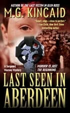 Last Seen in Aberdeen ebook by M.G. Kincaid