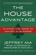 The House Advantage ebook by Jeffrey Ma,Ben Mezrich