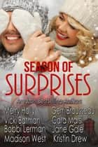 Season of Surprises Holiday Box Set ebook by Merry Holly,Gerri Brousseau,Vicki Batman,Cara Marsi,Bobbi Lerman,Jane Gale,Madison West,Kristin Drew,Marian Lanouette