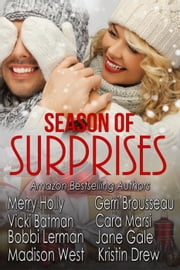 Season of Surprises Holiday Box Set - Season of, #3 ebook by Merry Holly,Gerri Brousseau,Vicki Batman,Cara Marsi,Bobbi Lerman,Jane Gale,Madison West,Kristin Drew,Marian Lanouette