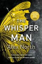 The Whisper Man - The chilling must-read thriller of summer 2019 ebook by Alex North
