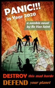 Panic in Year 2020: A Zombie Novel ebook by Ro Van Saint