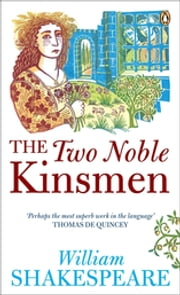The Two Noble Kinsmen ebook by Kobo.Web.Store.Products.Fields.ContributorFieldViewModel