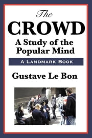 The Crowd ebook by Gustave Le Bon