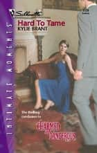 Hard to Tame ebook by Kylie Brant