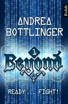 Beyond Band 1: Ready ... fight! ebook by Andrea Bottlinger