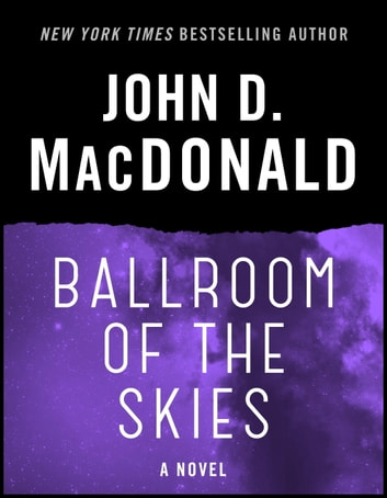 Ballroom of the Skies - A Novel ekitaplar by John D. MacDonald