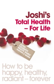 JOSHI'S TOTAL HEALTH- FOR LIFE ebook by N Joshi