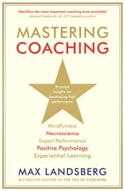 Mastering Coaching: Practical insights for developing high performance ebook by Max Landsberg