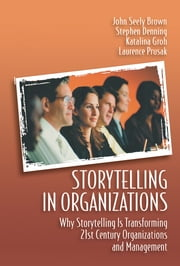 Storytelling in Organizations ebook by Laurence Prusak,Katalina Groh,Stephen Denning,John Seely Brown