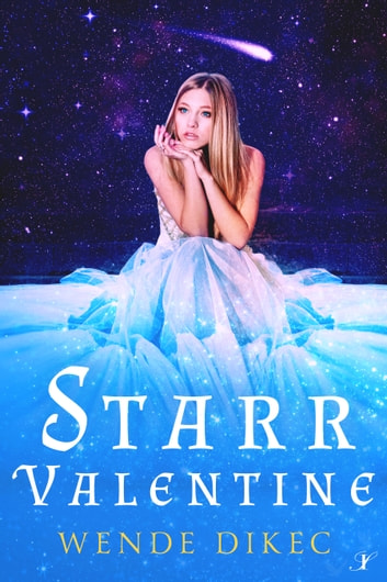 Starr Valentine ebook by Wende Dikec