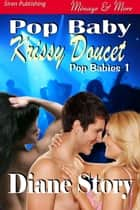 Pop Baby Krissy Doucet ebook by Diane Story