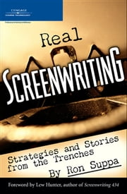 Real Screenwriting: Strategies and Stories from the Trenches ebook by Ron Suppa